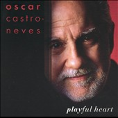 Oscar Castro-Neves: Playful Heart