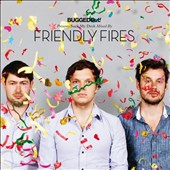 Friendly Fires: BuggedOut! Presents Suck My Deck [Digipak]