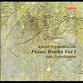 Karol Szymanowski: Piano Works, Vol. 1