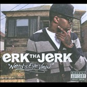 Erk Tha Jerk: Nerd's Eye View [PA] [Digipak]