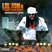 Eastside Boyz/Lil Jon (Rapper)/Lil Jon & the East Side Boyz: Crunkest Hits [PA]