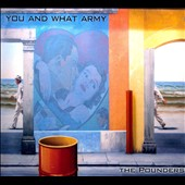 The Pounders: You and What Army [Digipak]