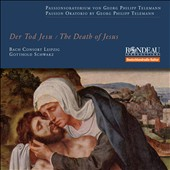 Telemann: The Death of Jesus, oratorio / Bach Consort Leipzig