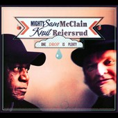 Knut Reiersrud/Mighty Sam McClain: One Drop Is Plenty [Digipak] *