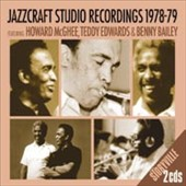 Howard McGhee/Teddy Edwards/Benny Bailey: Jazzcraft Studio Recordings 1978-79 [Digipak] *