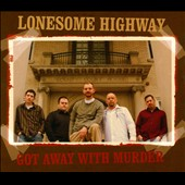 Lonesome Highway: Got Away with Murder