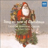 Sing We Now of Christmas / Taylor Festival Choir, Eric Whitacre