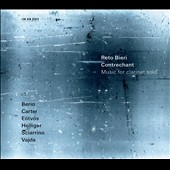 Contrechant: Music for Solo Clarinet by Berio, Carter, Holliger, Vajda et al. / Reto Bieri, clarinet