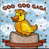 Jammy Jams: Goo Goo Gaga: Lullaby Renditions of Lady Gaga Hits