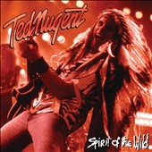 Ted Nugent: Spirit of the Wild