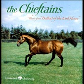 The Chieftains: Ballad of the Irish Horse
