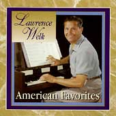 Lawrence Welk: American Favorites
