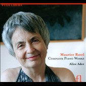 Maurice Ravel: Complete Piano Works / Alice Ader, piano
