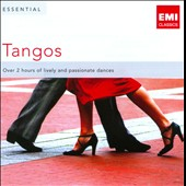 Essential Tangos - Over 2 hours of Lively and passionate dances