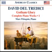 David del Tredici: Complete Piano Music, Vol. 1 / Marc Peloquin, piano