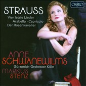 Strauss: Four Last Songs; Arias from Arabella, Capriccio & Der Rosenkavalier / Anne Schwanewilms, soprano