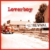 Loverboy: Rock 'N' Roll Revival