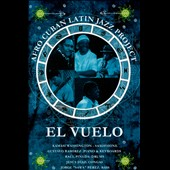 Afro-Cuban Latin Jazz Project: El  Vuelo