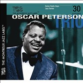 Oscar Peterson Trio: Swiss Radio Days, Vol. 30