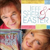 Jeff and Sheri Easter: Eyes Wide Open *