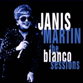 Janis Martin (50's): The  Blanco Sessions [Digipak] *