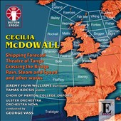 Cecilia McDowall: Shipping Forecast; Theatre of Tango; Crossing the Bridge et al. / Jeremy Huw Williams, baritone; Madeleine Easton, violin; Kathryn Thomas, flute; Andrew Hobday, narrator
