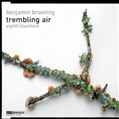 Benjamin Broening: Trembling Air / Eighth Blackbird