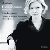 Mendelssohn: Violin Concertos in E minor and D minor / Alina Ibragimova, violin