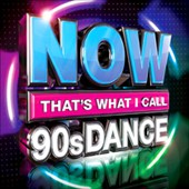 Various Artists: Now That's What I Call 90s Dance [Box]