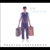 Preston Leatherman: The Departure EP [Digipak]