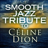 Various Artists: Smooth Jazz Tribute to Celine Dion