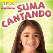Sara Jordan: Suma Cantando (Addition Songs in Spanish)