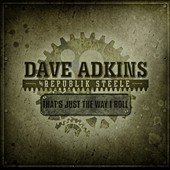 Dave Adkins & Republik Steele: That's Just the Way I Roll [Digipak]