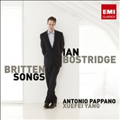 Britten: Songs / Ian Bostridge, tenor; Antonio Pappano, piano; Xuefei Yang, guitar