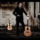 Bjorn Berge: Mad Fingers Ball [Digipak]