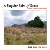 Greg Starr: A Singular Point of Grace: Songs from Guesthouse