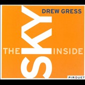 Drew Gress (Double Bass): The  Sky Inside [Digipak]