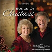 Gloria Gaither/Bill & Gloria Gaither & Their Homecoming Friends/Bill Gaither (Gospel): Songs of Christmas