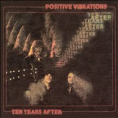 Ten Years After: Positive Vibrations [Bonus Tracks]