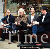 About Time, transcriptions for guitar quartet: Elgar, Dyens, Morley, Beethoven et al. / Tetra Guitar Quartet