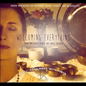 Vedya: Welcoming Everything: Our Natural State of Well Being