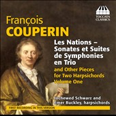 François Couperin: Music for two harpsichords, Vol. 1 - Les Nations - Sonates et Suites de Symphonies en Trio / Jochewed Schwarz & Emer Buckley, harpsichords