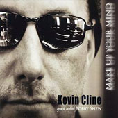 Kevin Cline: Make Up Your Mind [Slipcase]