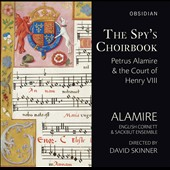 The Spy's Choirbook - works by Pierre de la Rue; Antoine de Fevin; Desprez; Mouton; Isaac / Alamire, English Cornett & Sackbut Ensemble