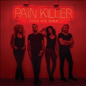 Little Big Town: Pain Killer [10/21] *