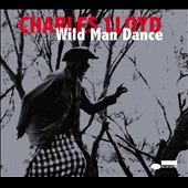 Charles Lloyd: Wild Man Dance: Live at Wroclaw Philharmonic, Wroclaw, Poland, November 24, 2013 [Digipak]