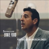 Tennessee Ernie Ford: Portrait of an American Singer *