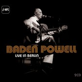 Baden Powell: Live in Berlin *