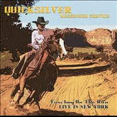 Quicksilver Messenger Service: Cowboy on the Run: Live in New York [10/2]