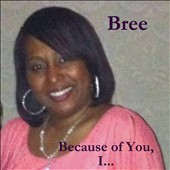 Bree: Because of You, I... [Single]